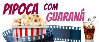 Pipoca com Guaraná- Filmes,Séries, Jogos & Programas - Download de Jogos Online para Pc e Filmes Dublados de Qualidade via Torrent